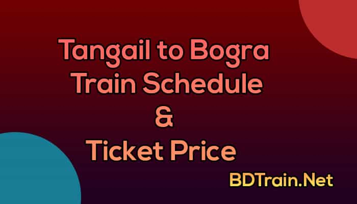 tangail to bogra train schedule and ticket price