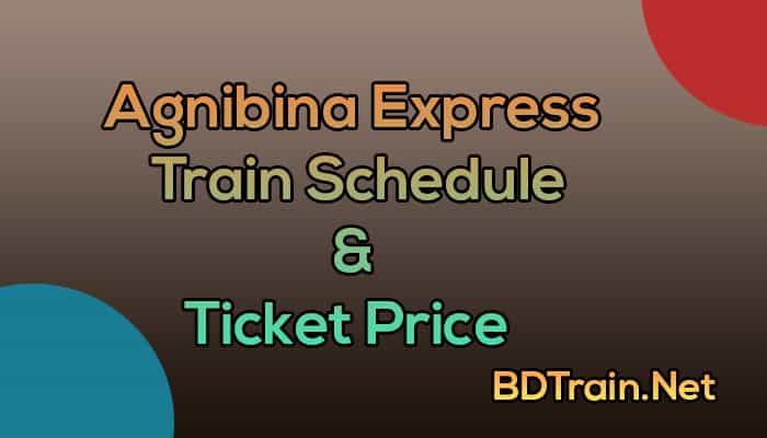 agnibina express train schedule and ticket price