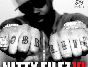 "Ty Nitty – ""Nitty Filez 6"" Out Now!"