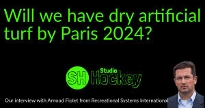 Will we have dry artificial turf by Paris 2024?