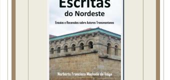 """Apresentação da obra """"Escritas do Nordeste"""" – Ensaios e Recensões sobre Autores Transmontanos"""