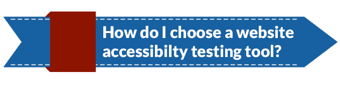 How do I choose a website accessibility testing tool white text on blue arrow graphic background