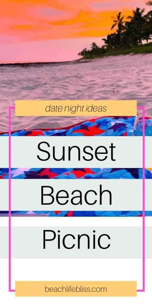 Sunset Beach Picnic Date night ideas