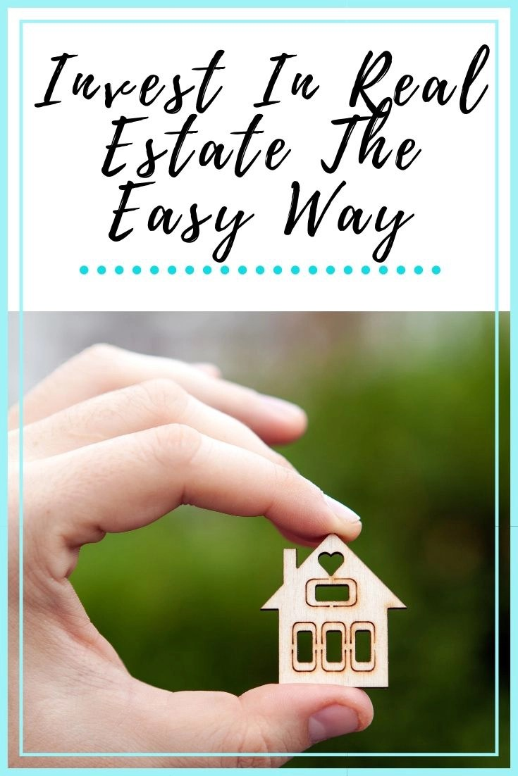 Invest In Real Estate The Easy Way