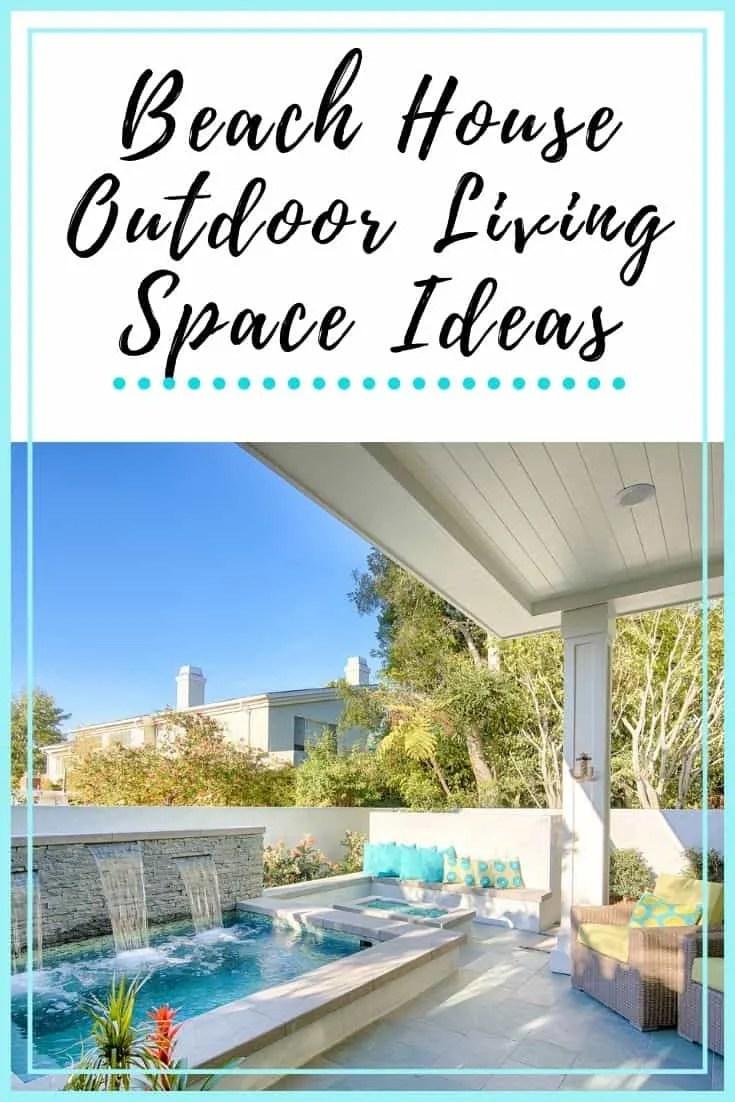 Beach House Outdoor Living Space Ideas