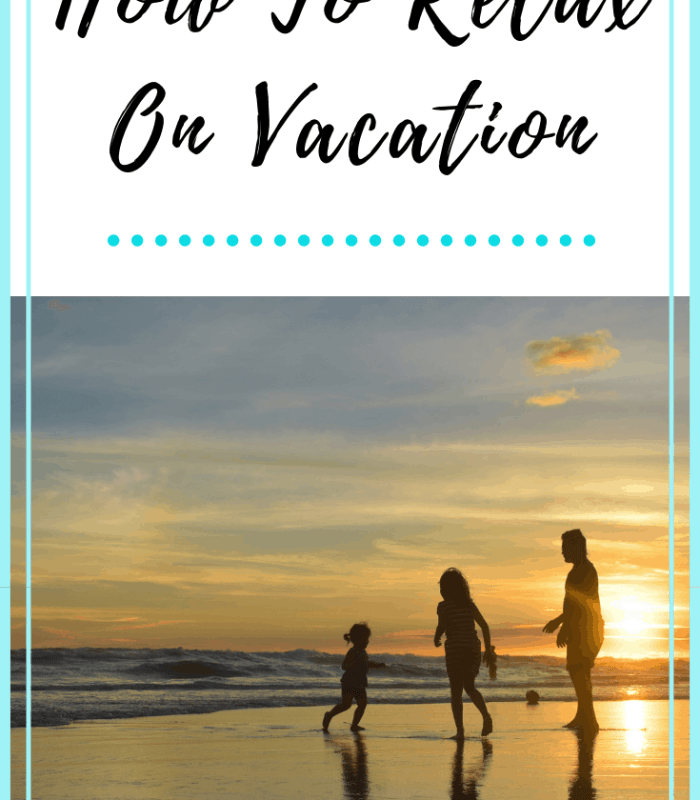 How To Relax On Vacation Holiday