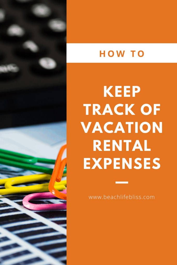 How To Keep Track Of Vacation Rental Expenses