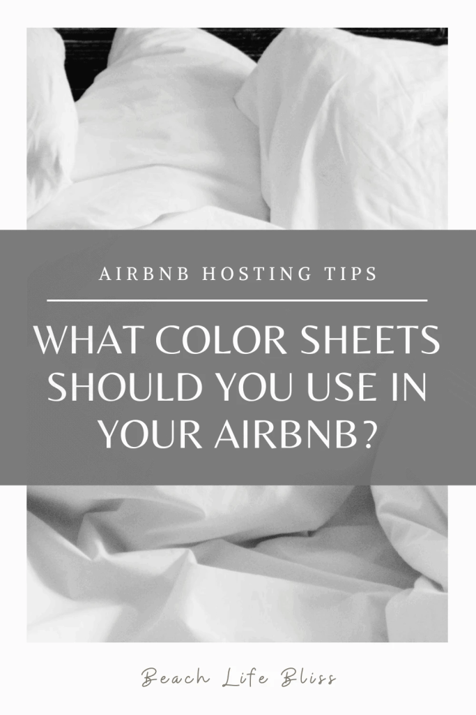 AirBnb Hosting Tips - What color sheets should you use in your AirBnb?