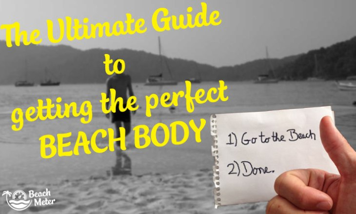 The Ultimate Guide to getting the Perfect Beach Body