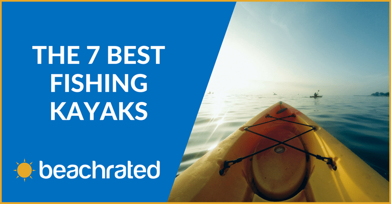 Finding the Best Fishing Kayak & Comprehensive Buyer's Guide 2018