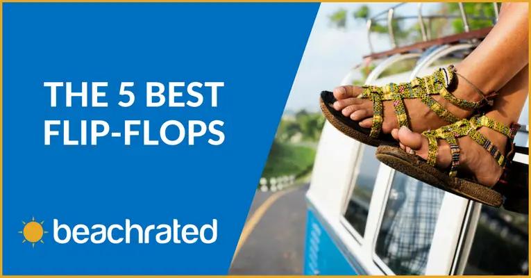 The 5 Best Flip-Flops (Summer 2019) + Buyer's Guide