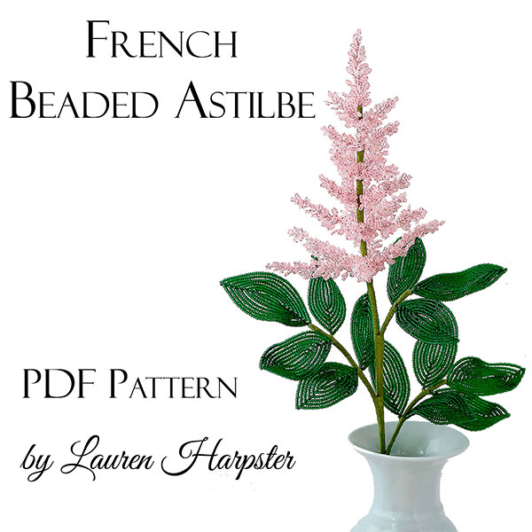 French Beaded Astilbe Pattern by Lauren Harpster