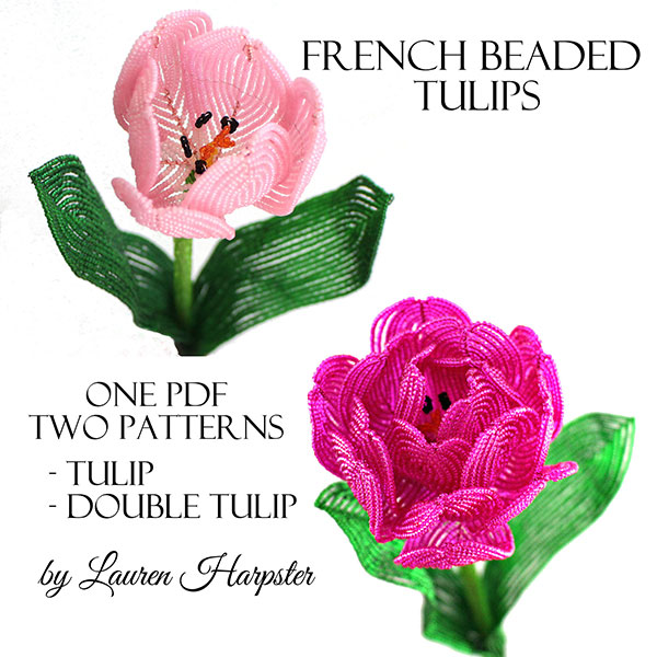 French Beaded Tulip and Double Tulip master class by Lauren Harpster