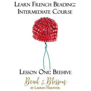French Beading technique tutorial - beehive by Lauren Harpster