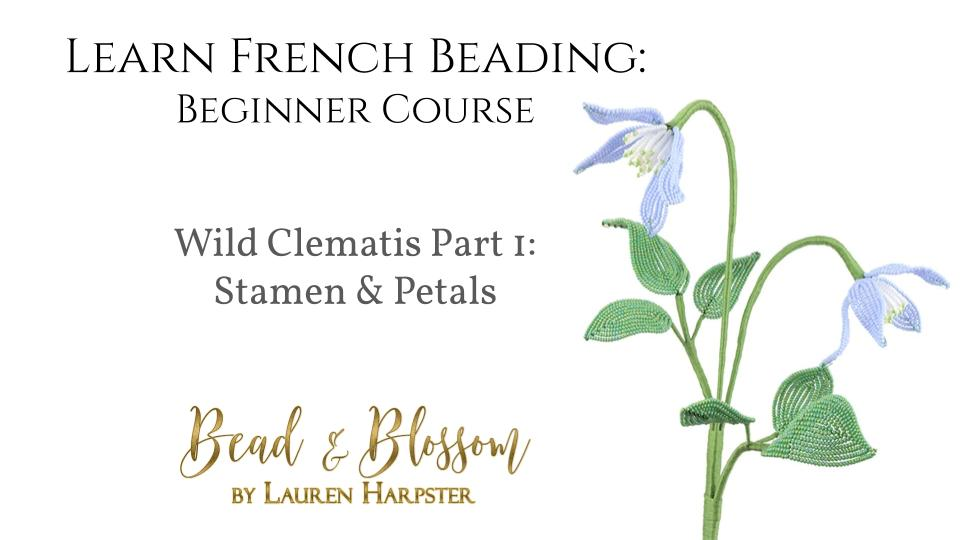French Beaded Flower tutorial by Lauren Harpster - Wild Clematis