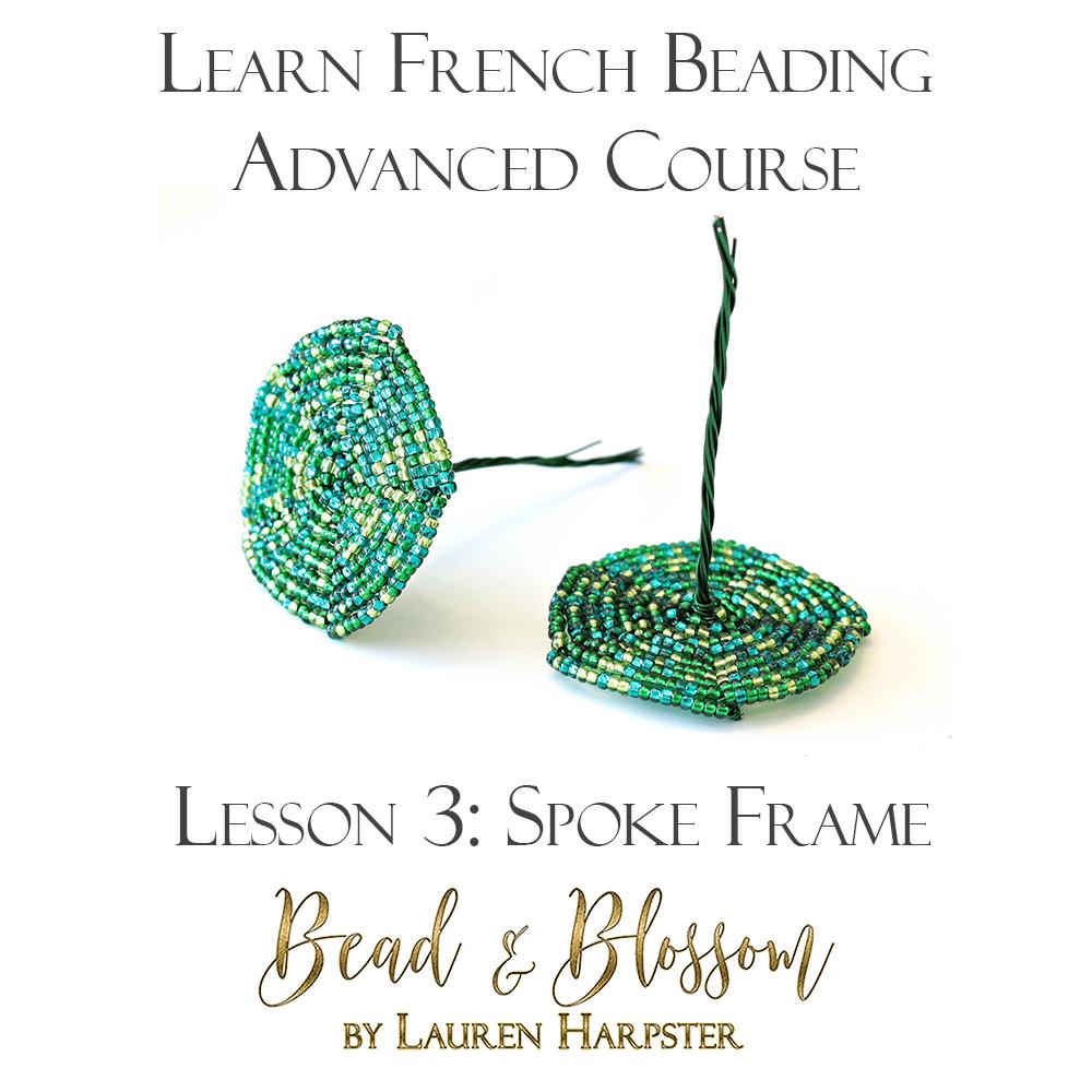 French Beading Spoke Frame technique tutorial by Lauren Harpster