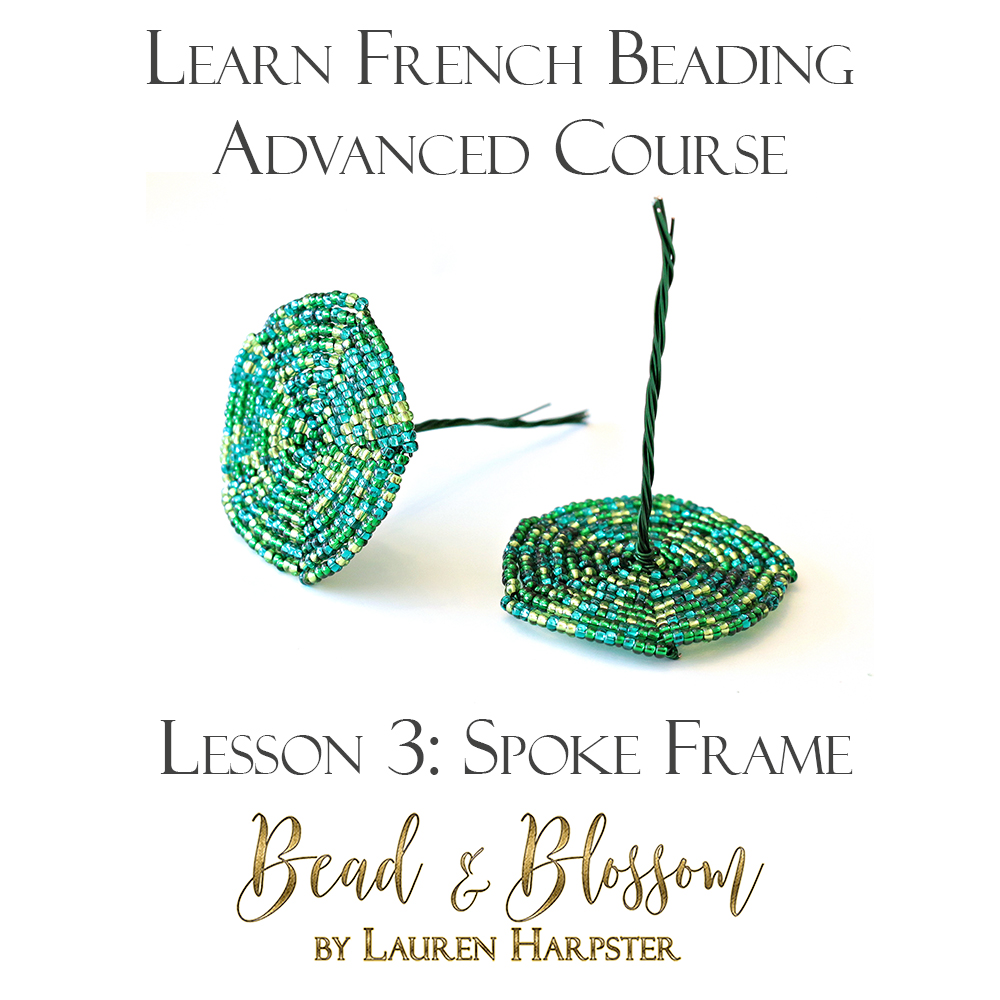 French Beading Spoke Frame technique tutorial by Lauren Harpster