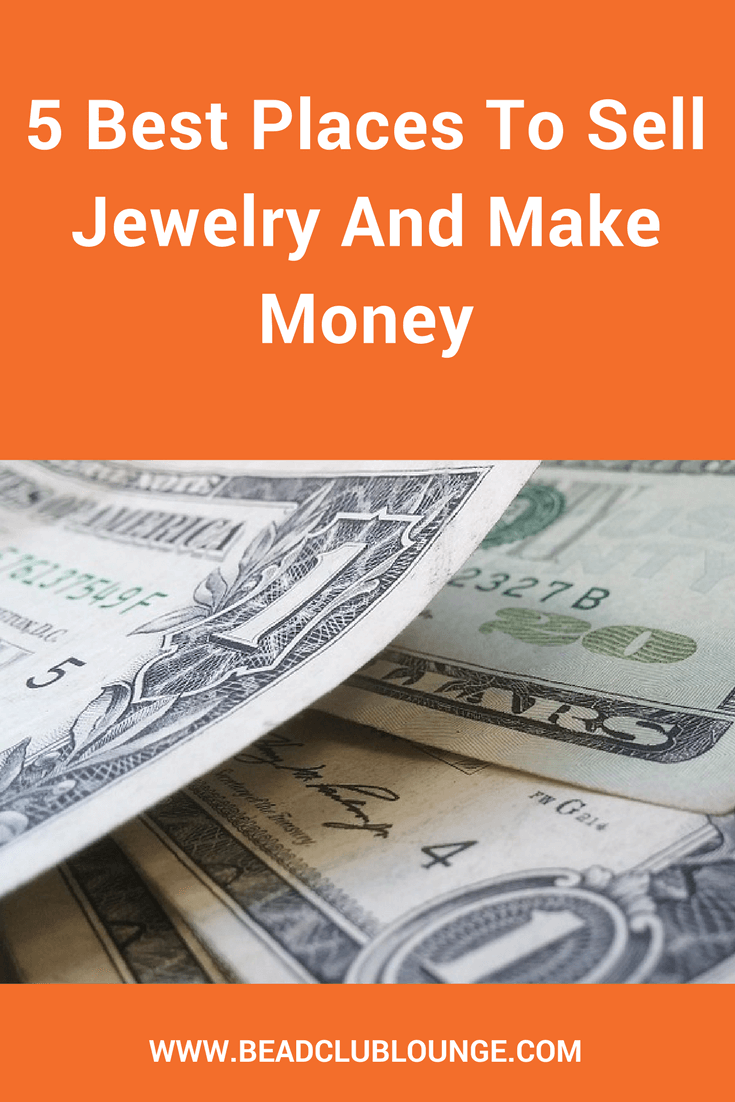 Have you considered taking your jewelry-making hobby to the next level by starting a business? Here are the five best places to sell your creations.