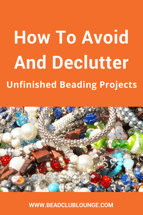 Have a pile of incomplete beaded jewelry lying around your home? Use these tips to avoid and declutter unfinished beading projects.