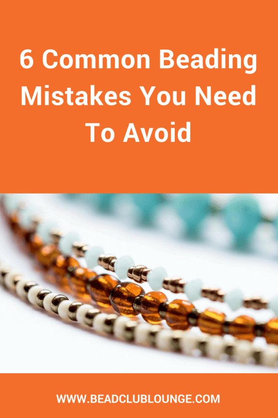 Don't let these common beading mistakes ruin your beaded jewelry or your fun. Learn six things to avoid while creating handmade beadwoven jewelry. #beading #beadingpatterns #beadingtutorials