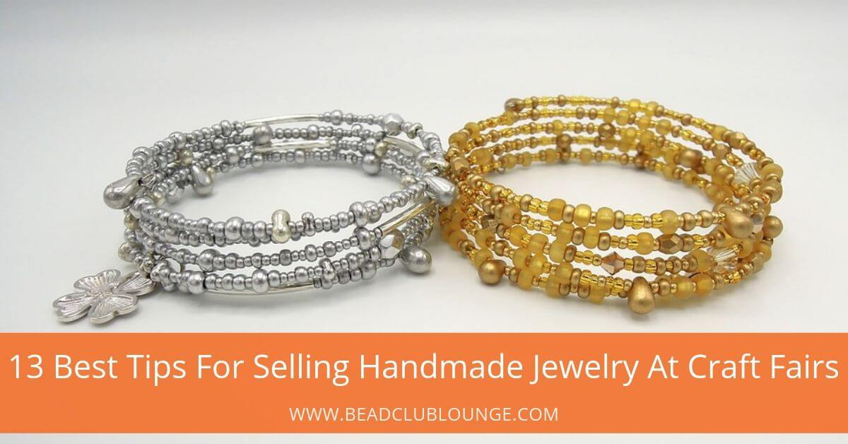 13 Best Tips For Selling Handmade Jewelry At Craft Fairs