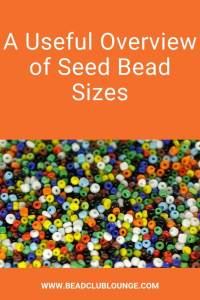 Confused about seed bead sizes? Well, here's a handy guide explaining what they mean so you know exactly what you need for your next beading project. #beading #jewelrymaking #tbcl