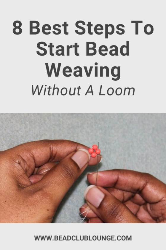8 Best Steps To Start Bead Weaving Without A Loom