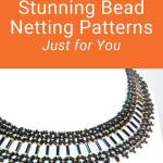 15 Absolutely Stunning Bead Netting Patterns Just For You
