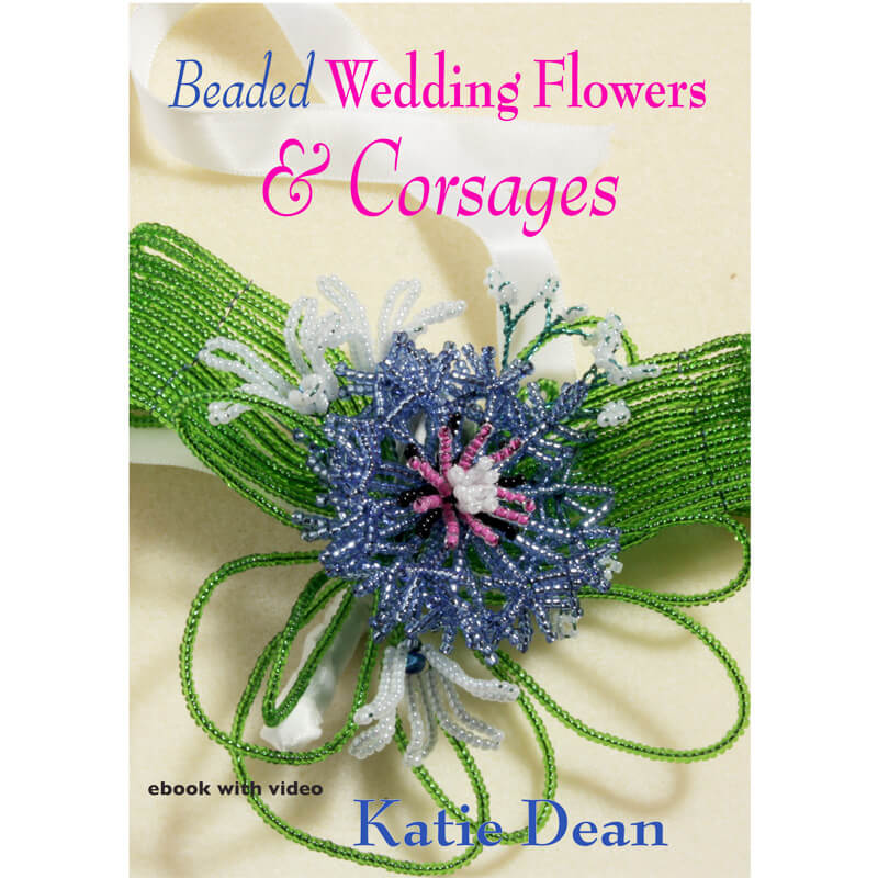 ee81dd23634 Beaded Wedding Flowers and Corsages, Katie Dean, Beadflowers, French beading  book with video