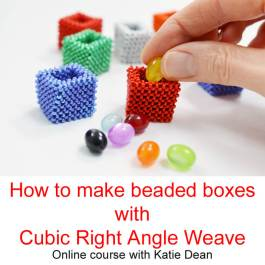 How to make beaded boxes with Cubic Right Angle Weave, Katie Dean, Beadflowers