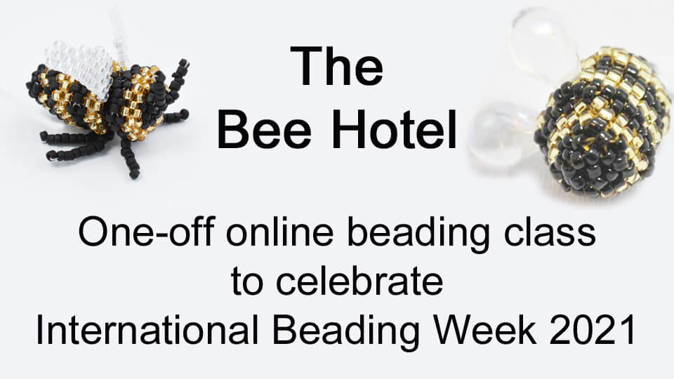 The beaded bee hotel online class to celebrate International Beading Week 2021, with Katie Dean
