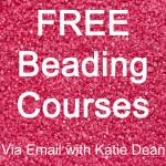 Free beading courses via email with Katie Dean