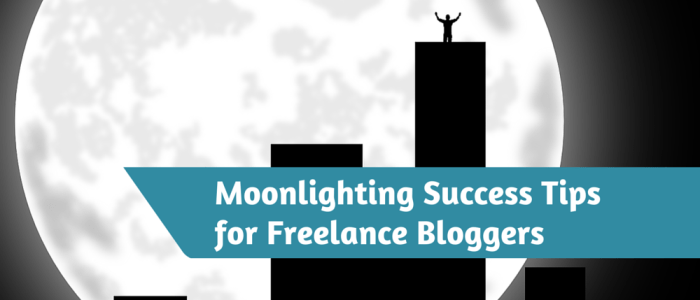 Freelance Blogger Moonlighting: How to Handle Working AND Blogging Full-Time