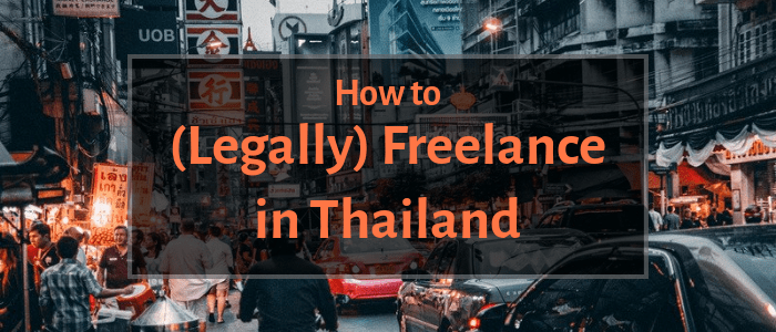 Freelancing in Thailand: How to Cut Through Red Tape for Your Visa & Work Permit