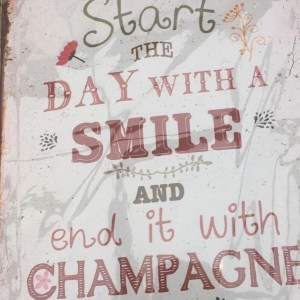 Metal Sign Start the Day with a smile & end with champagne