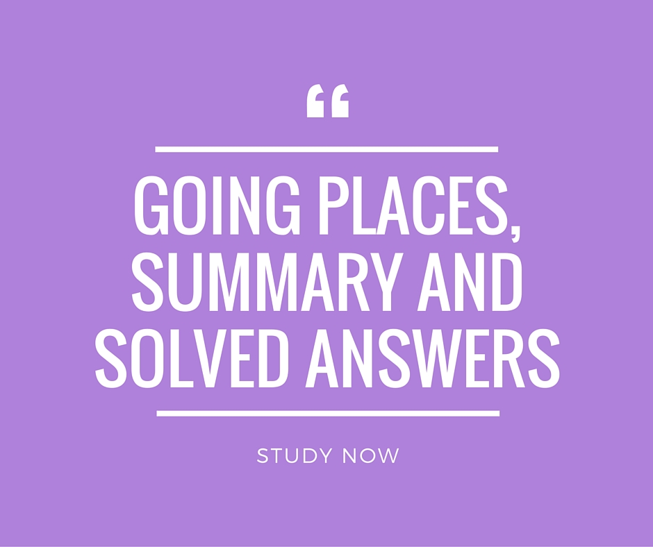 Going Places Summary, Solved Questions and Answers for CBSE 12
