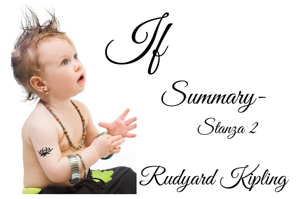 IF Detailed Summary and Analysis by Rudyard Kipling- Stanza 2