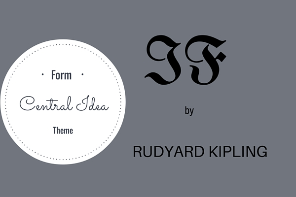 Central Idea and Themes of the Poem IF by Rudyard Kipling