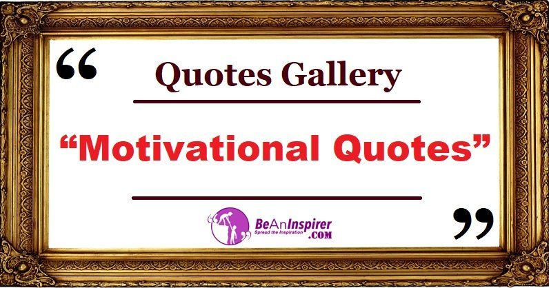 Quotes-Gallery-Motivational-Quotes-Be-An-Inspirer