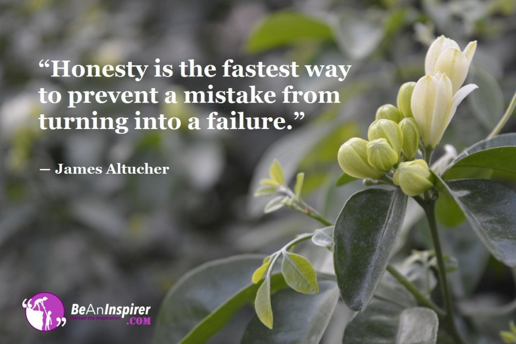 Honesty-is-the-fastest-way-to-prevent-a-mistake-from-turning-into-a-failure-James-Altucher-Honesty-Quotes-Be-An-Inspirer