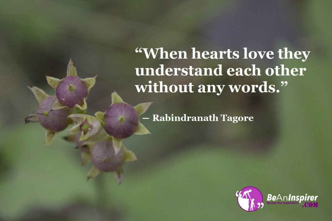 When-hearts-love-they-understand-each-other-without-any-words-Rabindranath-Tagore-Top-100-Love-Quotes-Be-An-Inspirer