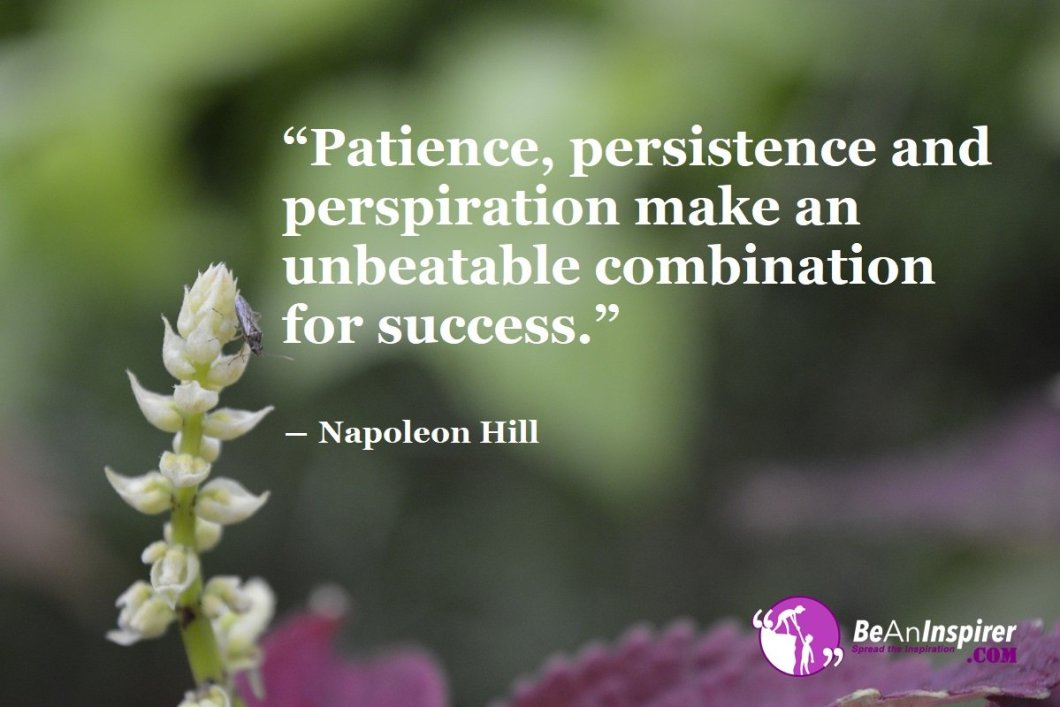 Patience-persistence-and-perspiration-make-an-unbeatable-combination-for-success-Napoleon-Hill-Success-Quotes-Be-An-Inspirer