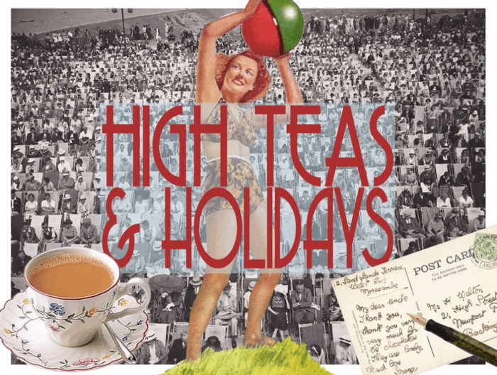 High Teas & Holidays