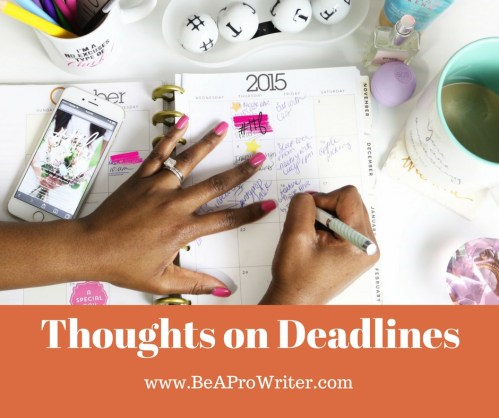 Thoughts on Deadlines | Be a Pro Writer