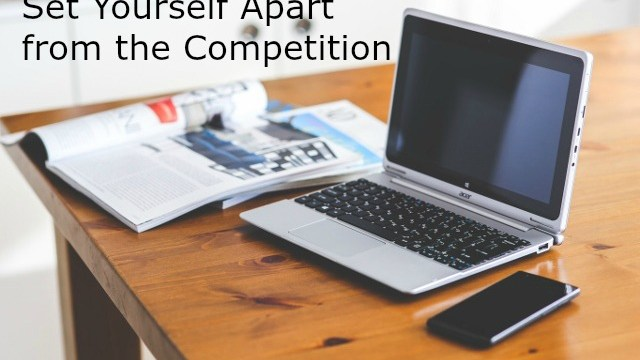 How to Set Yourself apart from the Competition