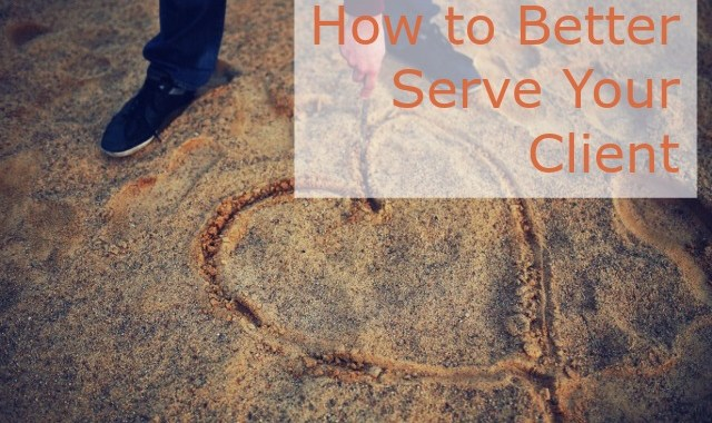 How to Serve Your Client | Be a Pro Writer