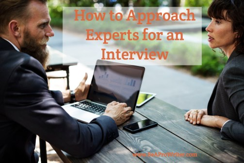How to Approach Experts for an Interview | Be a Pro Writer