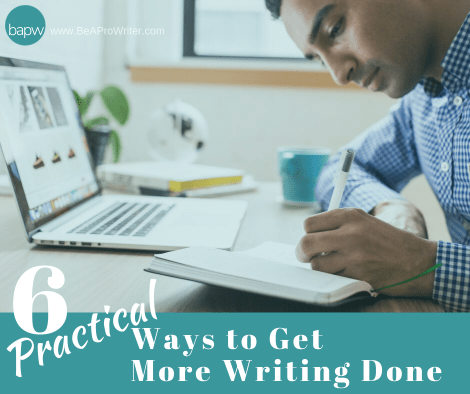 How to Get More Writing Done | Be a Pro Writer
