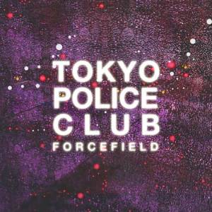 Tokyo Police Club Forcefield Album Cover