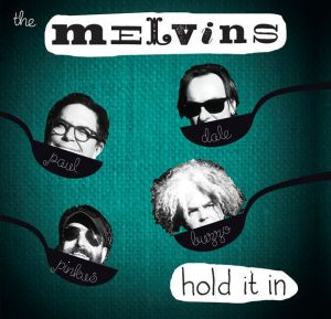 Melvins Hold It In Cover